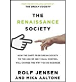 img - for [(The Renaissance Society: How the Shift from Dream Society to the Age of Individual Control Will Change the Way You Do Business )] [Author: Rolf Jensen] [May-2013] book / textbook / text book