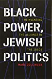 "Marc Dollinger, ""Black Power, Jewish Politics: Reinventing the Alliance in the 1960s"" (Brandeis UP, 2018)"