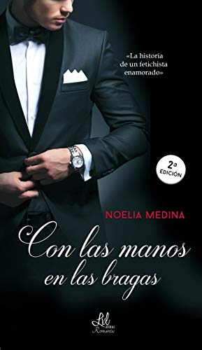 Con las manos en las bragas (Spanish Edition)