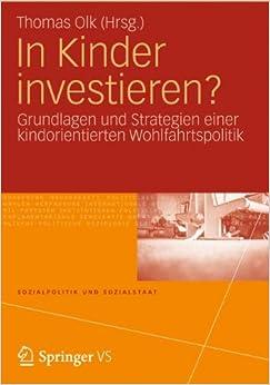 Book In Kinder investieren?: Grundlagen und Strategien einer kindorientierten Wohlfahrtspolitik (Sozialpolitik und Sozialstaat)