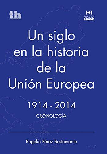 Un siglo en la historia de la Unión Europea. 1914-2014: Cronología (Plural) (Spanish Edition)