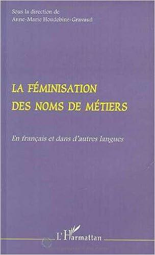 Téléchargement Feminisation des noms de metiers en français et dans d epub pdf