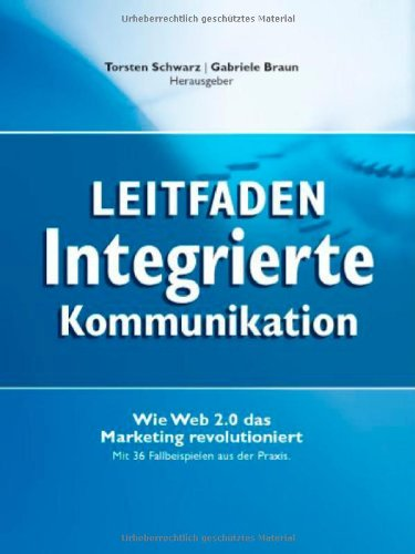 Leitfaden Integrierte Kommunikation. Wie Web 2.0 das Marketing revolutioniert