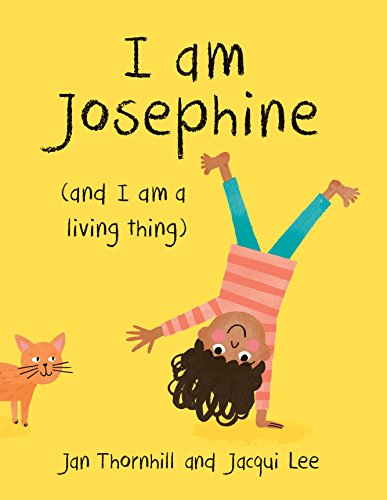 I Am Josephine: And I Am a Living Thing