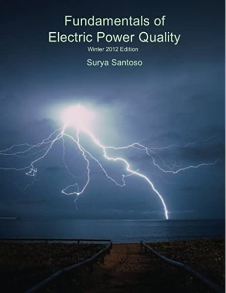 Fundamentals Of Electric Power Quality Santoso Surya 9781440491023 Amazon Com Books