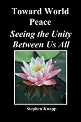 Toward World Peace: Seeing the Unity Between Us All Paperback