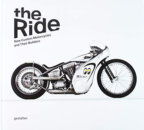 - The Ride: New Custom Motorcycles and their Builders
