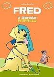 Fred,o Labrador Amarelo