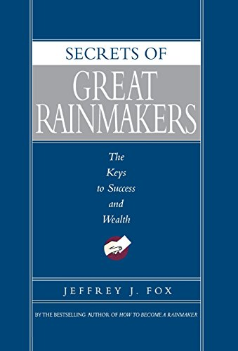 Download PDF Secrets Of Great Rainmakers The Keys To Success And Wealth Best Seller By Jeffrey J Fox