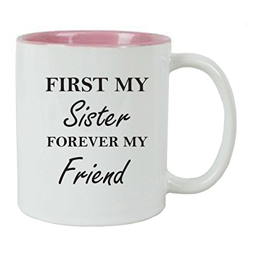 First My Sister Forever My Friend Coffee Mug with FREE Gift Box - Great Gift for Birthdays or Christmas Gift for Mom Sister Aunt (Pink)