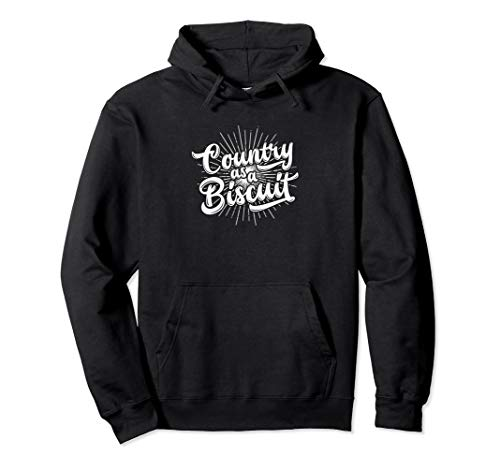 Country As A Biscuit Funny Girls Southern Gals Pullover Hoodie ()
