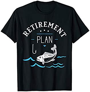 Fishing Retirement Plan T-shirt | Size S - 5XL