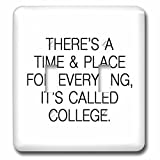 Tory Anne Collections Quotes - THERES A TIME AND PLACE FOR EVERYTHING, ITS CALLED COLLEGE. - Light Switch Covers - double toggle switch (lsp_245828_2)