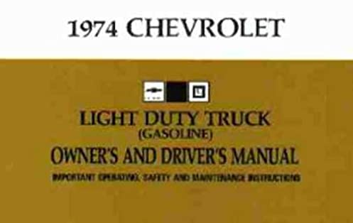 1974 chevrolet light duty truck owner s and driver s manual gm rh amazon com 1972 Chevy C10 1974 chevrolet truck service manual