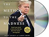 img - for The Method to the Madness: Donald Trump's Ascent as Told by Those Who Were Hired, Fired, Inspired--and Inaugurated book / textbook / text book