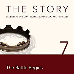 The Story, NIV: Chapter 7 - The Battle Begins (Dramatized)