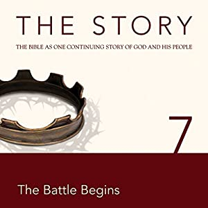 The Story, NIV: Chapter 7 - The Battle Begins (Dramatized) Audiobook