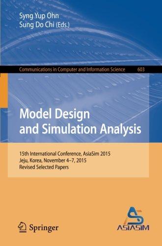 Model Design and Simulation Analysis: 15th International Conference, AsiaSim 2015, Jeju, Korea, November 4-7, 2015, Revi