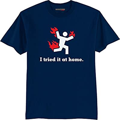 I Tried It At Home Funny T-Shirt Preshrunk 100% Cotton Tee