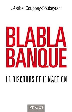 blablabanque le discours de l 39 inaction essai french edition ebook j zabel. Black Bedroom Furniture Sets. Home Design Ideas