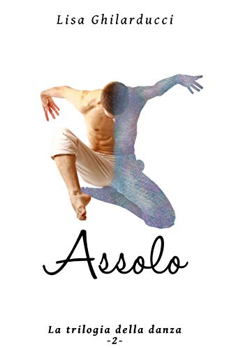 Assolo (Trilogia della danza Vol. 2) (Italian Edition ...