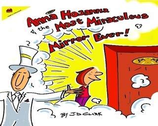Anna Hosanna and the Most Miraculous Mirror Ever!