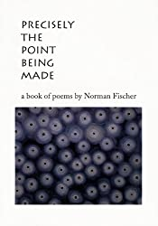 Precisely the Point Being Made: A Book of Poems