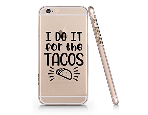 """""""I Do It For The Tacos"""" Funny Text Quote Slim Iphone 6 6s Ca"""