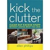Kick the Clutter, Ellen Phillips, 1594867178