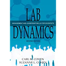 Lab Dynamics: Management and Leadership Skills for Scientists
