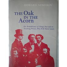 Oak in the Acorn: On Remembrance of Things Past and on Teaching Proust, Who Will Never Learn