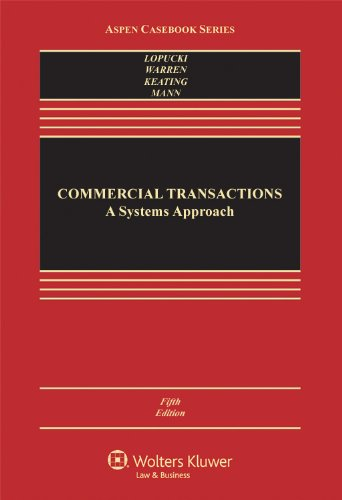 Commercial Transactions: A Systems Approach, Fifth Edition (Aspen Casebook Series)