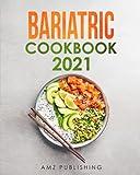Bariatric Cookbook 2021: The Ultimate Gastric