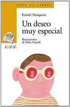 Descargar Epub Gratis Un Deseo Muy Especial (literatura Infantil (6-11 Años) - Sopa De Libros)