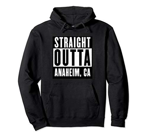 Straight Outta Anaheim City California Hoodie]()