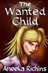 [ The Wanted Child BY Richins, Aneeka ( Author ) ] { Paperback } 2012