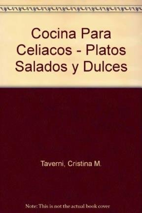 Cocina Para Celiacos - Platos Salados y Dulces (Spanish Edition) by Grupo Imaginador