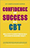 Confidence and Success with CBT, Avy Joseph, 0857083503