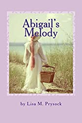 Abigail's Melody (The Victorian Christian Heritage Series Book 2)