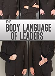 The Body Language Of Leaders: Learn How To Read, Understand, And Lead With Body Language. (English Edition)