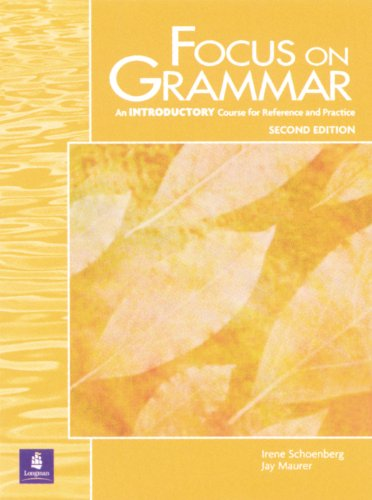Focus on Grammar: An Introductory Course for Reference and Practice (Student Book)