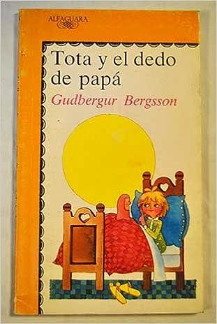 Tota y el dedo de papa (Alfaguara Juvenil): Amazon.es: Bergsson Gudbergur: Libros