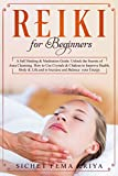 Reiki for beginners: A Self-Healing & Meditation Guide. Unlock the Secrets of Aura Cleansing. How to Use Crystals & Chakras to Improve Health, Body & Life and to Increase and Balance Your Energy.