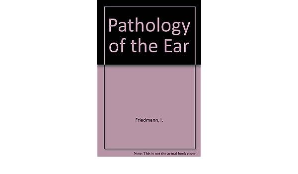 Pathology of the Ear