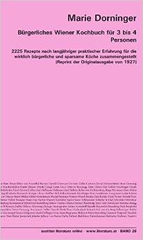 Book Bürgerliches Wiener Kochbuch für 3 bis 4 Personen: 2225 Rezepte nach langjähriger praktischer Erfahrung für die wirklich bürgerliche und sparsame ... [Reprint der Originalausgabe von 1927]