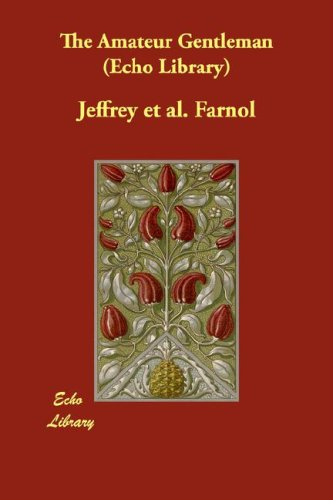 The Amateur Gentleman by Jeffrey Farnol