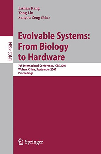 Evolvable Systems: From Biology to Hardware: 7th International Conference, ICES 2007, Wuhan, China, September 21-23, 2007, Proceedings (Lecture Notes in Computer Science)