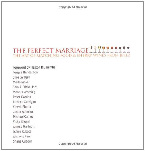 The Perfect Marriage: The Art of Matching Food and Sherry Wines from Jerez (Cookery)