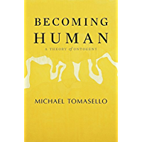 Becoming Human: A Theory of Ontogeny (English Edition)