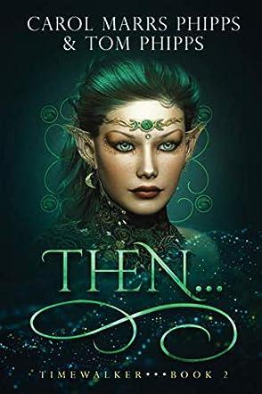 Then...Timewalker Book 2